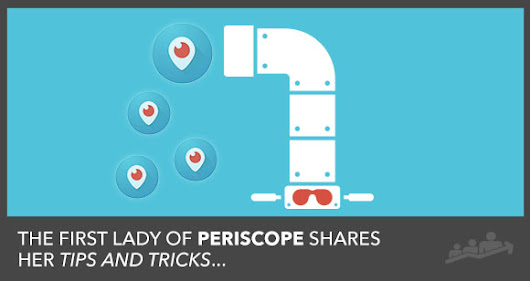 Grow Your Business with Periscope | 10 Tips