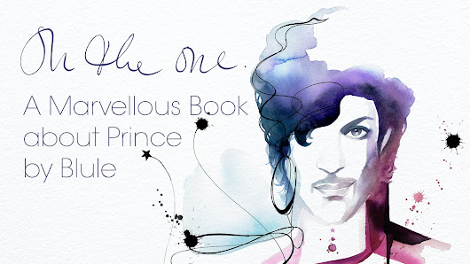"""On The One"" A Marvellous Book, about Prince, by Blule"