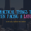 5 Practical Things To Do When Facing a Layoff
