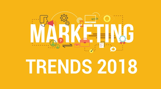 Best Marketing Trends to Take Advantage in 2018