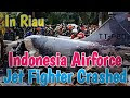 Indonesia Military (TNI-AU) Aircraft Crashed In Riau