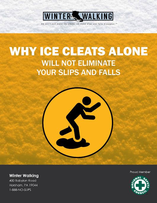 Learn Why Ice Cleats Alone Will Not Eliminate Your Slips and Falls