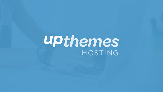 Say Hello to UpThemes Hosting