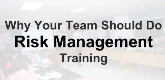 Why Your Team Should Do Risk Management Training | Ten Six Consulting