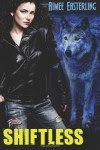 Shiftless: Werewolf Paranormal Fantasy: 1 (Wolf Rampant) - Aimee Easterling