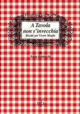 A Tavola non s'Invecchia - Libro