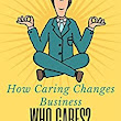Amazon.com: Who Cares?: How Caring Changes Your Business eBook: Dan Willis: Kindle Store