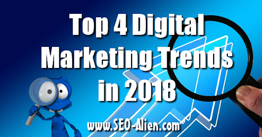 4 Digital Marketing Trends To Keep in Mind for 2018
