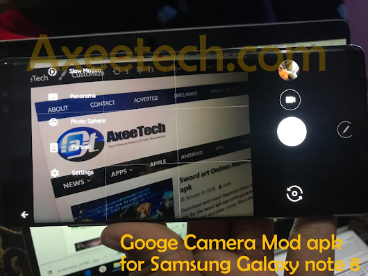 Download Google Camera Mod apk ported for Samsung Galaxy Note 8. | AxeeTech