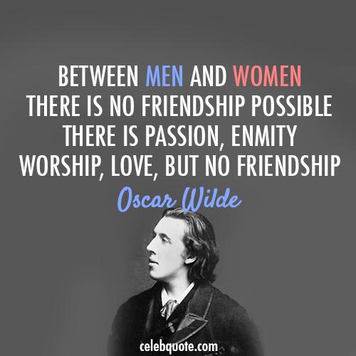Oscar Wilde Quote About Women Men Love Friendship Cq