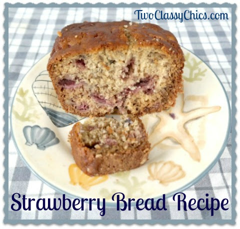 The Best Strawberry Bread Recipe - The Classy Chics