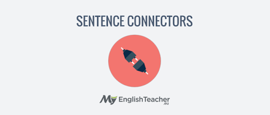 List of Sentence Connectors in English with Examples! | MyEnglishTeacher.eu Forum | MyEnglishTeacher.eu Forum