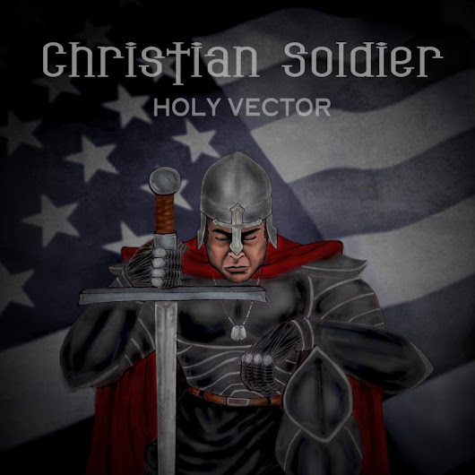 Christian Soldier by Holy Vector distributed by DistroKid and live on Amazon