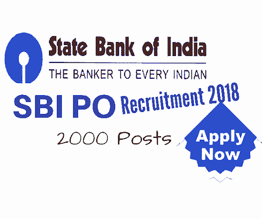 SBI PO Recruitment 2018 Notification - Apply Online - 2000 Posts