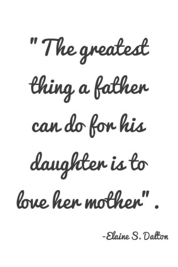 Daughter Quote The Greatest Thing A Father Can Do For His Daughter