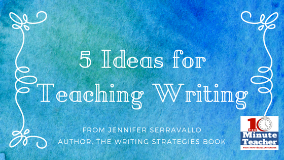5 Ideas for Teaching Writing