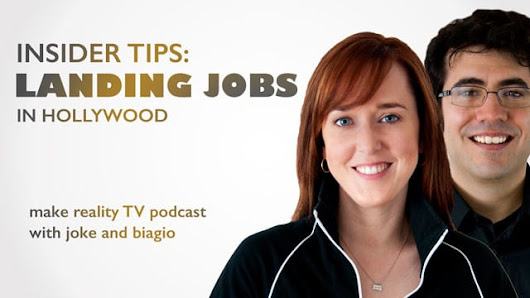 Landing Jobs in Hollywood - Insider Tips - Producing Unscripted