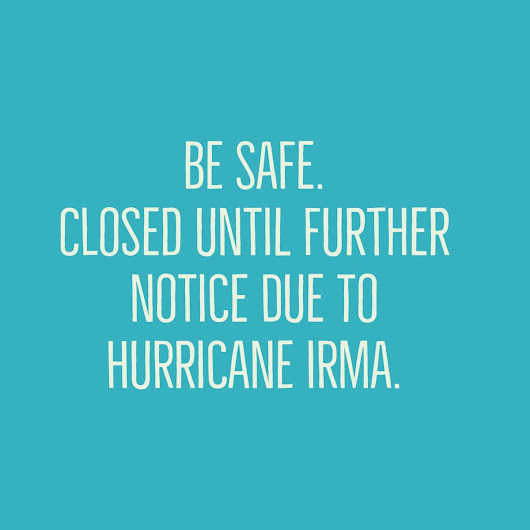 Be Safe. Closed until further notice due to Irma.
