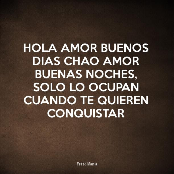 Cartel Para Hola Amor Buenos Dias Chao Amor Buenas Noches Solo Lo