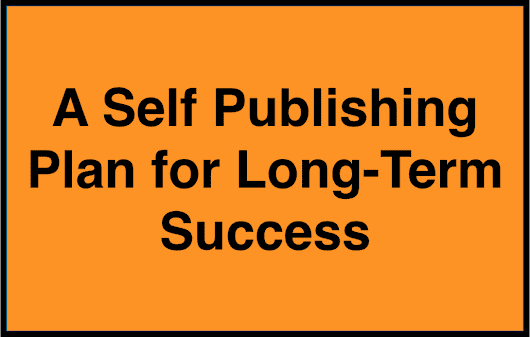 A Self Publishing Plan for Success: How to Achieve Your Dreams as an Author by Planning Ahead | TCK Publishing