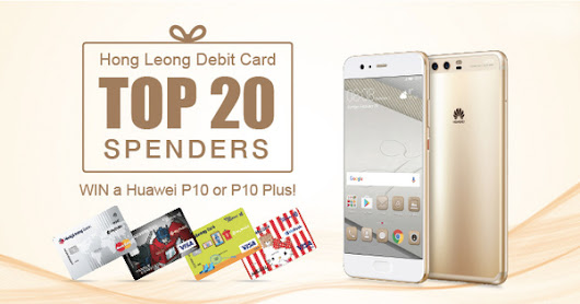 Got a Hong Leong Debit Card? Great. You might just win a brand new Huawei P10 or P10 Plus!