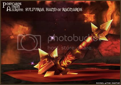 Postcards of Azeroth: Sulfuras - Hand of Ragnaros, by Rioriel Ail'thera