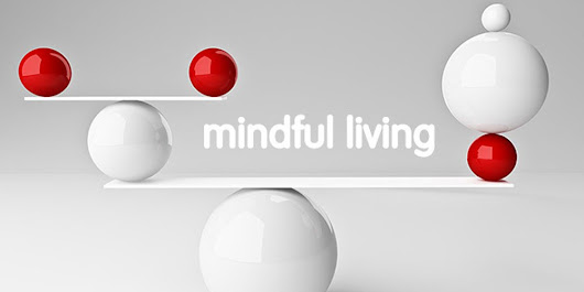 3 Tips on Mindful Living | Mind Fuel Daily | Feed the Spirit