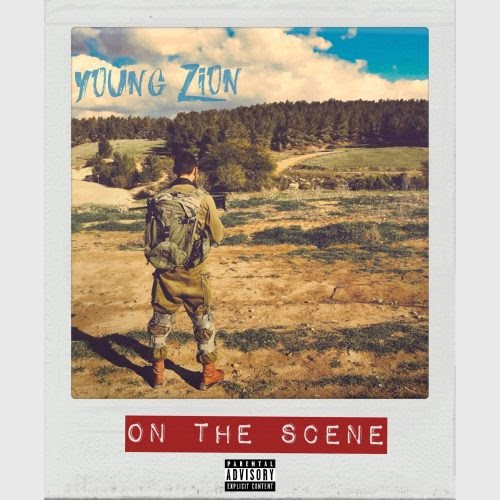 """Young Zion – """"On The Scene"""""""
