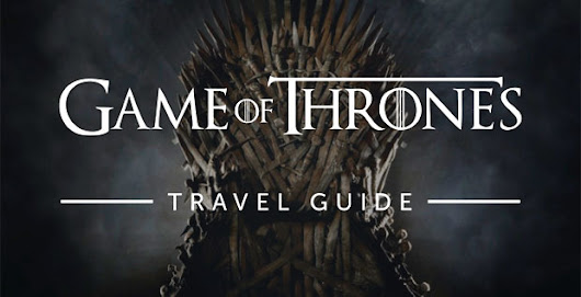A Game of Thrones Travel Guide [Infographic]