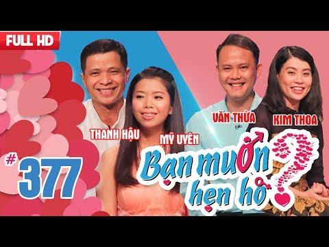 BẠN MUỐN HẸN HÒ Tập 377 UNCUT | Thanh Hậu - Mỹ Uyên | Văn Thừa - Kim Thoa | 220418 💖