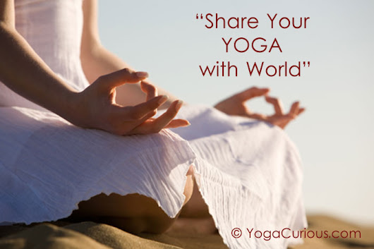Share Your Yoga with World at YogaCurious