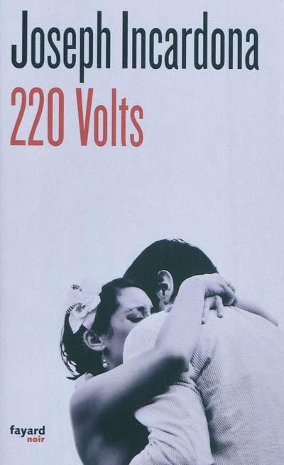 220 volts - Joseph Incardona - Fayard noir