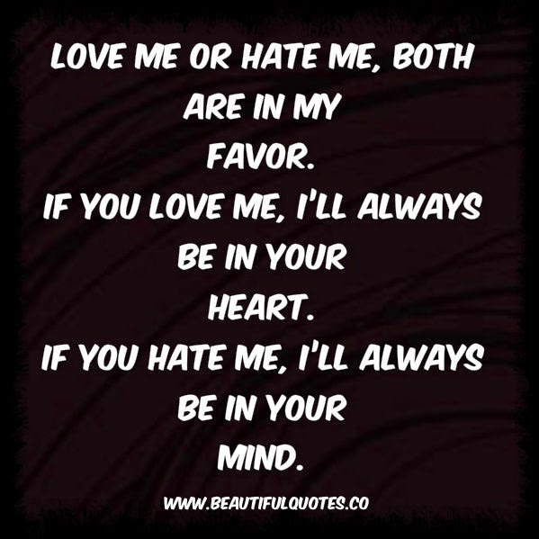 Quotes About Love Or Hate Me 46 Quotes