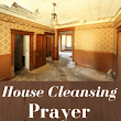 House Cleansing Prayer -