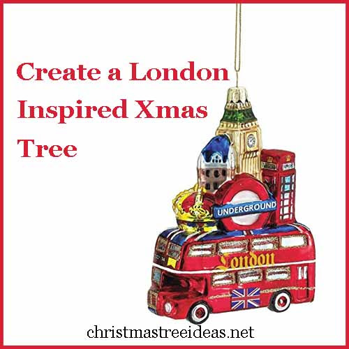 5 Ideas for a London Inspired Christmas Tree - Christmas Tree Ideas.net