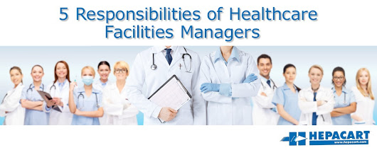 5 Responsibilities of Healthcare Facilities Managers