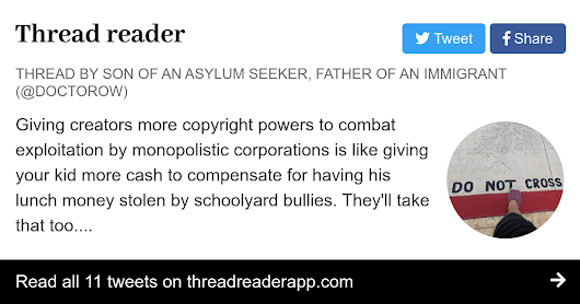 "Thread by @doctorow: ""Giving creators more copyright powers to combat exploitation by monopolistic corporations is like giving your kid more cash to compensate fo […]"" #Article13 #CopyrightDirective"