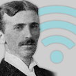 #20 Daily dose : Nikola Tesla May Be Dead, But He's Still Providing Wi-Fi to Silicon Valley.