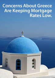 Greece default concerns are lowering mortgage rates