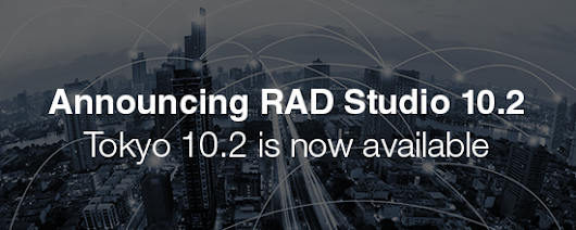 RAD Studio 10.2 - Available today with Linux for Delphi • DelphiABall