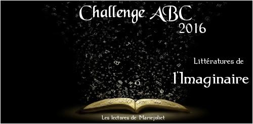 """Challenge """"ABC 2016 - Littératures de l'imaginaire..."""" de Mariejuliet"""