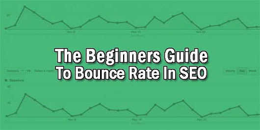 The Beginners Guide To Bounce Rate In SEO