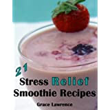 21 Stress Relief Smoothie Recipes
