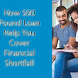 How 500 Pound Loan Help You Cover Financial Shortfalls?