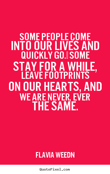 Quotes About Come And Go 609 Quotes