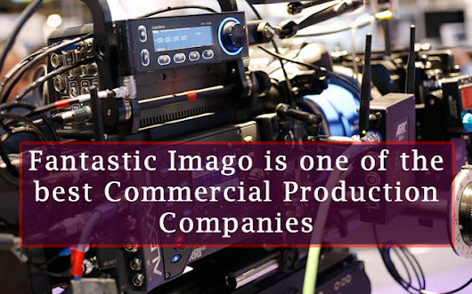 Fantastic Imago is one of the best Commercial Production Companies