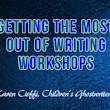 Writing Workshops 6 Tips to Make the Most of Them | Writing for Children with Karen Cioffi