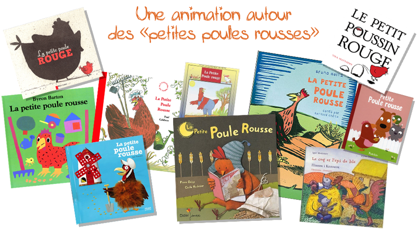 """une animation autour d'une série d'albums """"La petite poule rousse"""""""