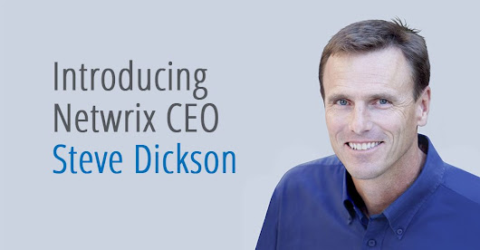 Netwrix appoints Steve Dickson as Chief Executive Officer