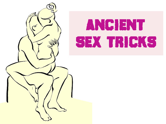 7 Ancient Sex Tricks That Never Gets Old